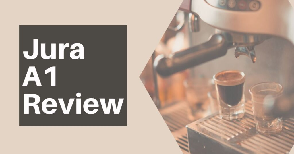 Jura A1 Review