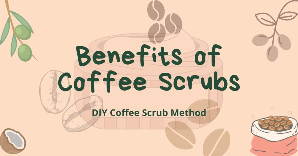 Benefits of Coffee Scrubs