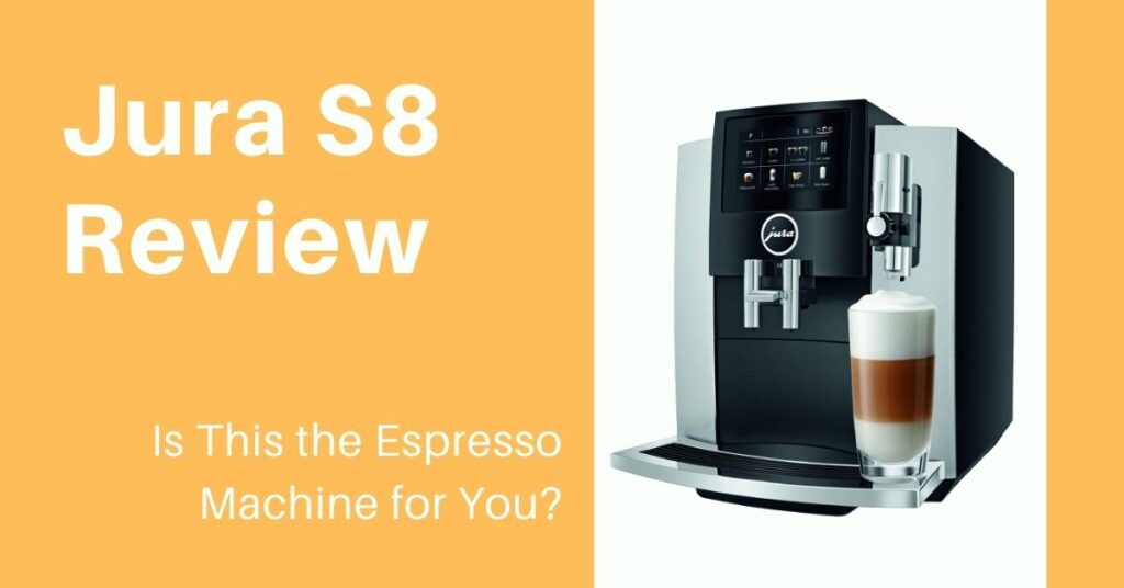 jura s8 review