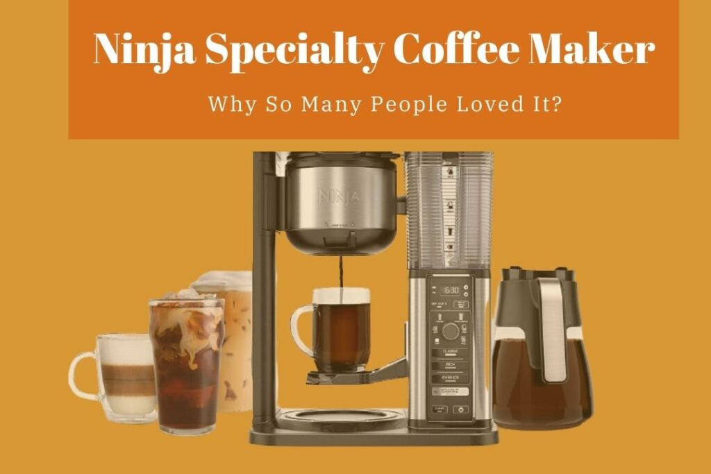 Ninja Specialty Coffee Maker Reviews