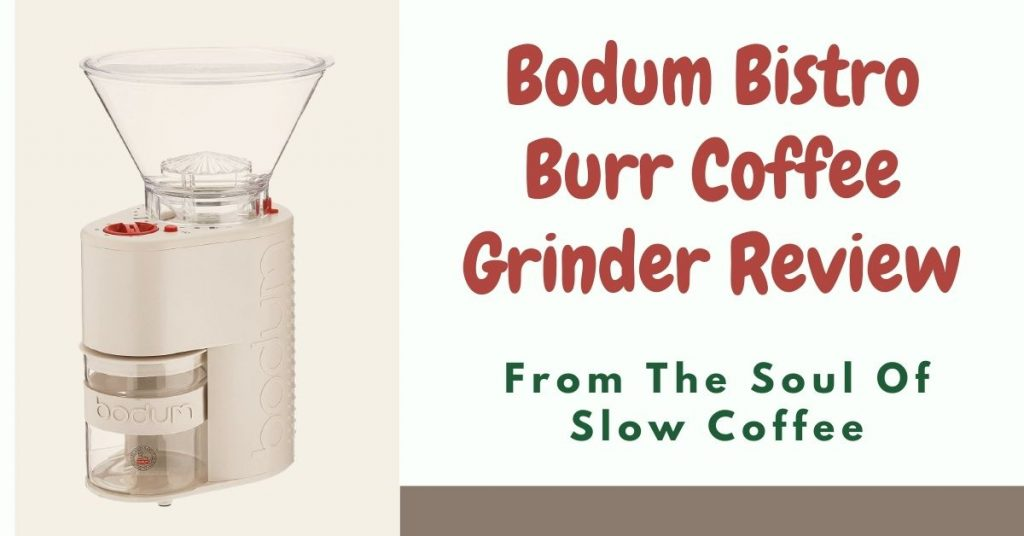 bodum bistro burr coffee grinder review