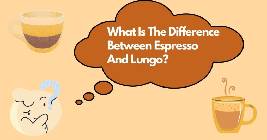 Difference Between Espresso And Lungo