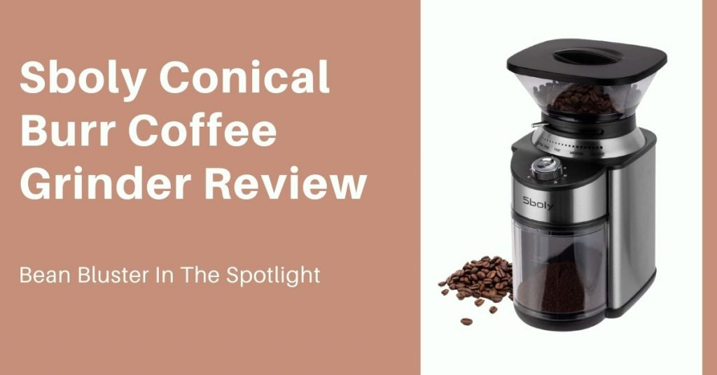 Sboly Conical Burr Coffee Grinder Review