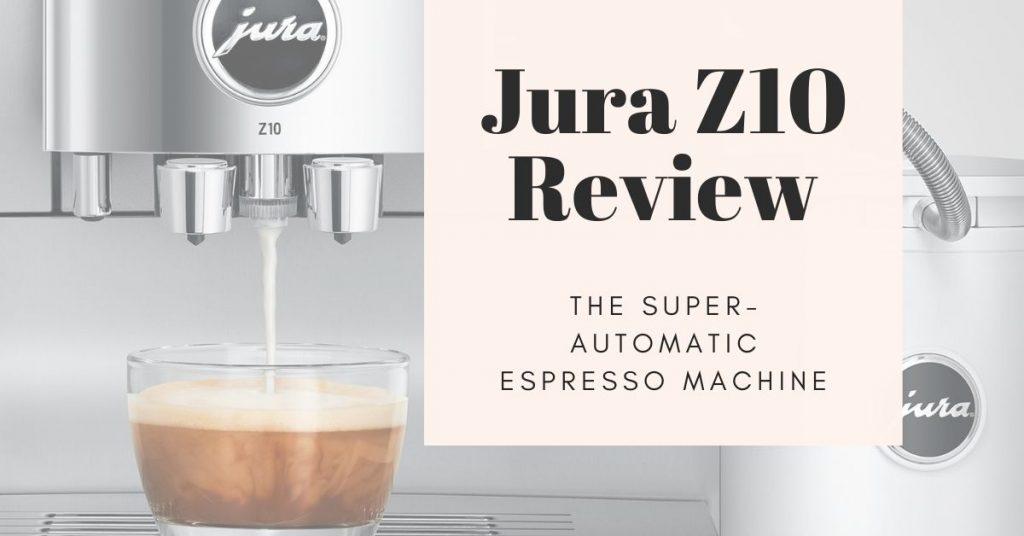 jura z10 review