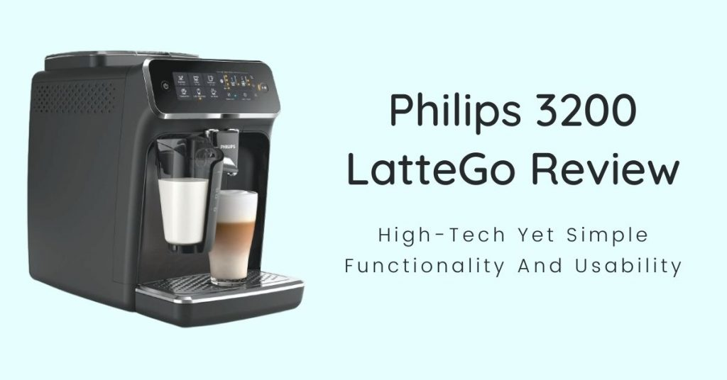 Philips 3200 LatteGo Review